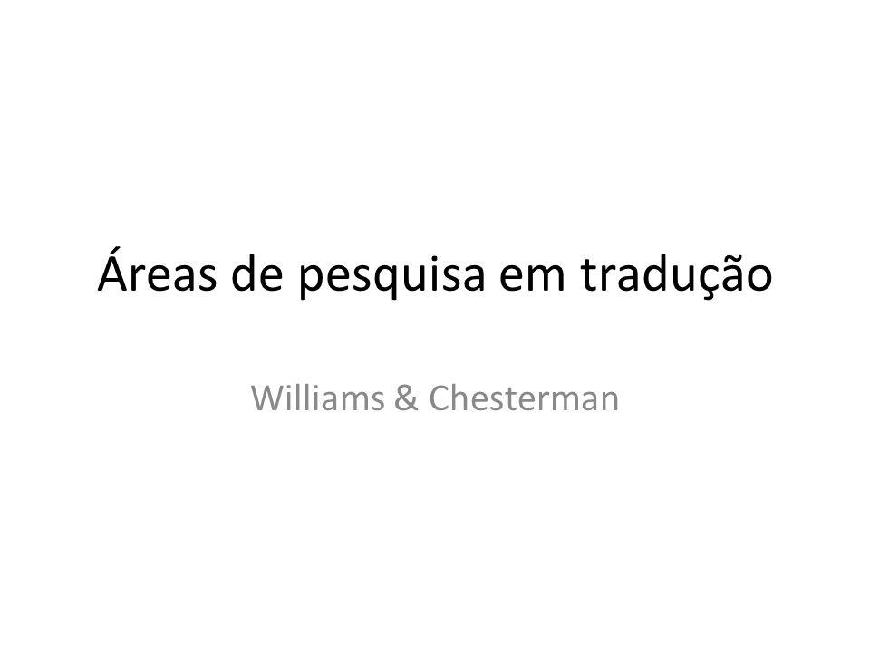 Áreas de pesquisa em tradução Williams & Chesterman
