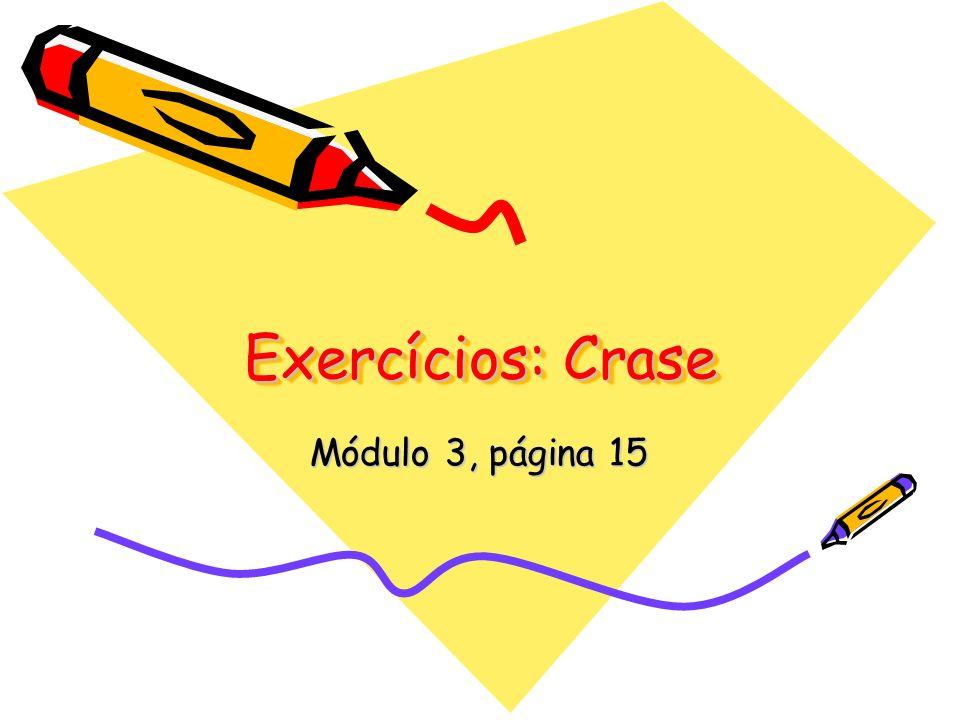 Exercícios: Crase Módulo 3, página 15