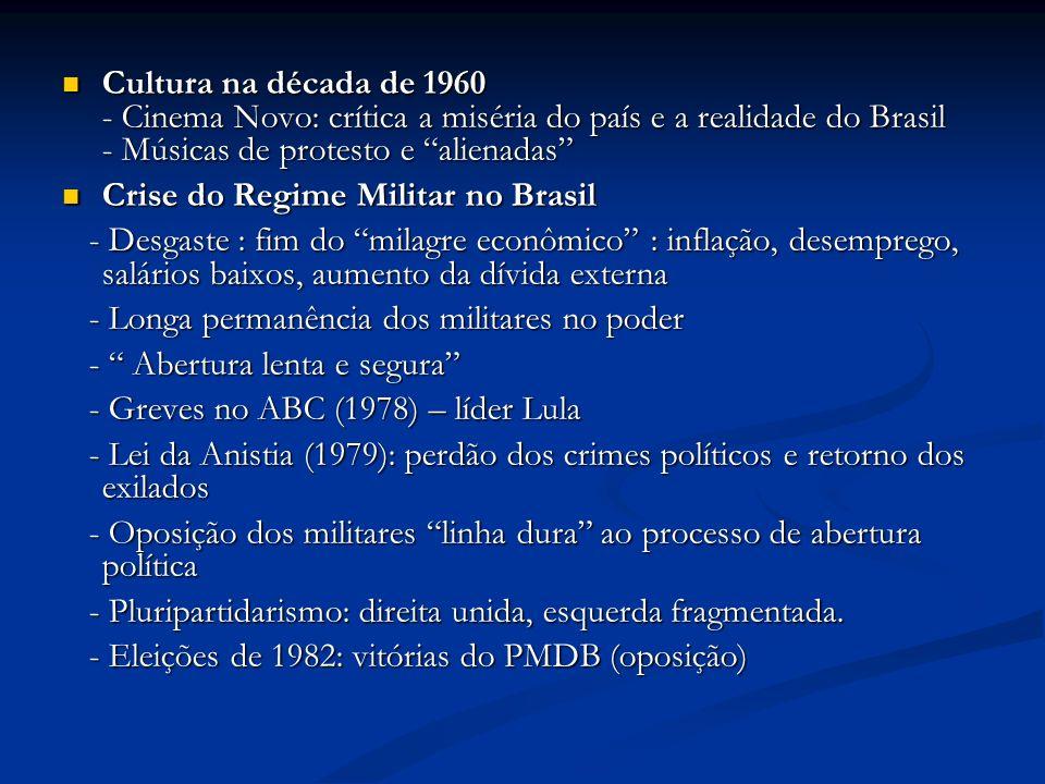 Cultura na década de 1960 - Cinema Novo: crítica a miséria do país e a realidade do Brasil - Músicas de protesto e alienadas Cultura na década de 1960