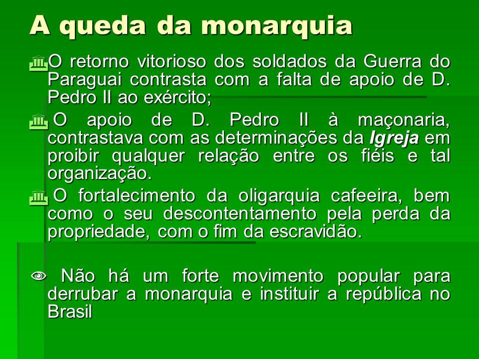 Proclamação da República (15/11/1889) República da Espada: Deodoro da Fonseca e Floriano Peixoto – ocorre a consolidação da República.