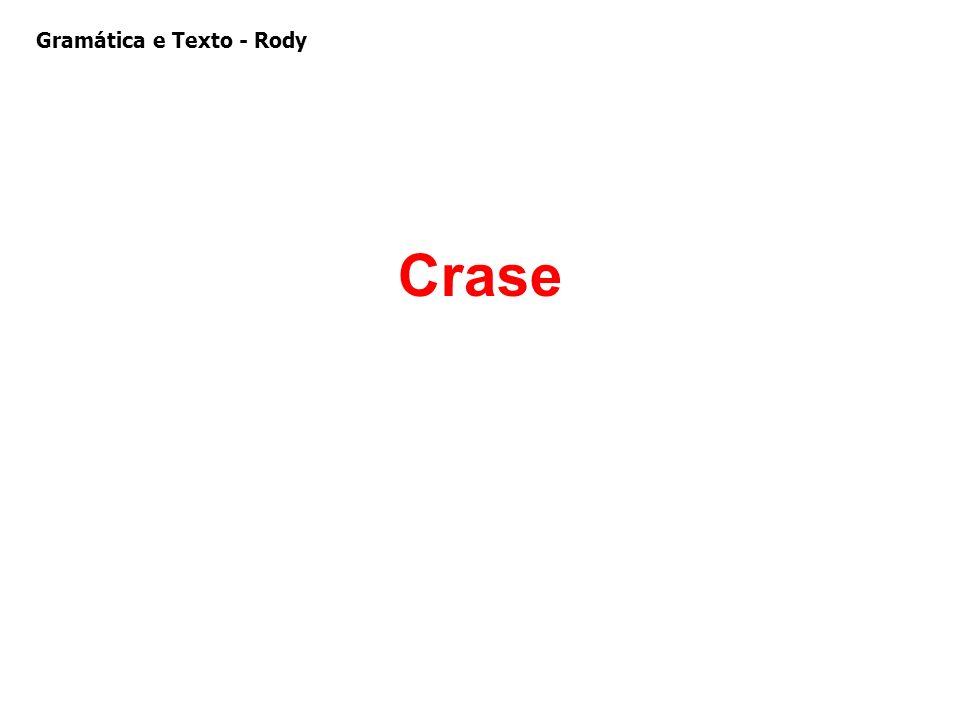 Crase Gramática e Texto - Rody