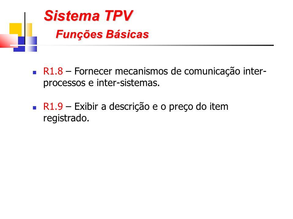 R1.8 – Fornecer mecanismos de comunicação inter- processos e inter-sistemas.