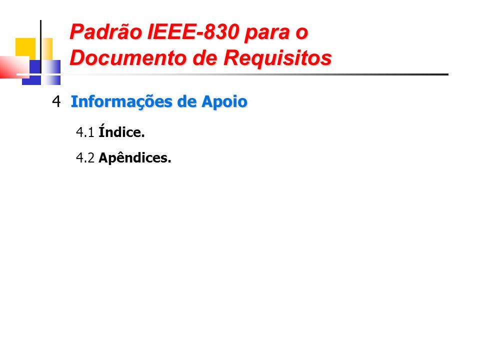 Padrão IEEE-830 para o Documento de Requisitos Informações de Apoio 4 Informações de Apoio 4.1 Índice.