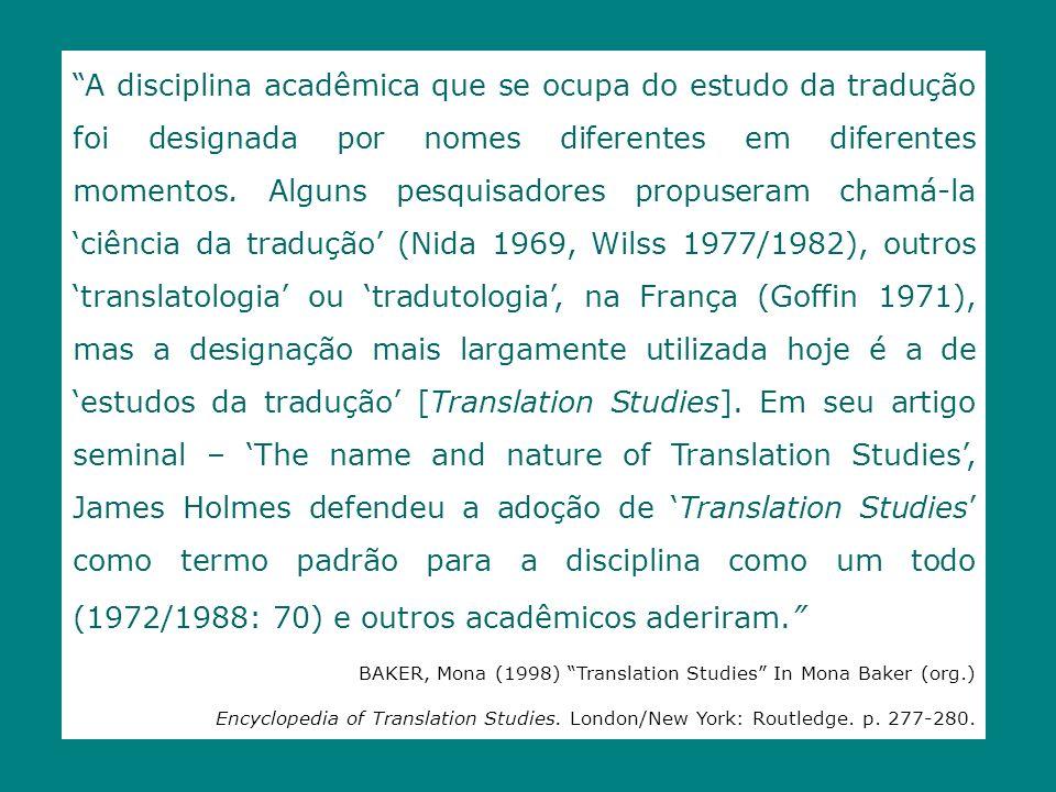 Pesquisa pura (II): os estudos teóricos da tradução Estado da questão, na época: (a) grande parte das teorias apresentavam apenas prolegômenos a uma possível teoria geral da tradução, boa parte não sendo teorias em sentido próprio, mas conjuntos de axiomas, postulados e hipóteses, formulados de modo muito amplo (abrangendo inclusive atos não-tradutórios e não-traduções) ou muito restritivo (excluindo alguns atos tradutórios e alguns trabalhos amplamente reconhecidos como traduções) (b) outros trabalhos designados como teorias gerais da tradução de fato não eram gerais, mas parciais ou específicas em seu escopo, tratando apenas de um ou poucos dos vários aspectos da teoria da tradução como um todo.