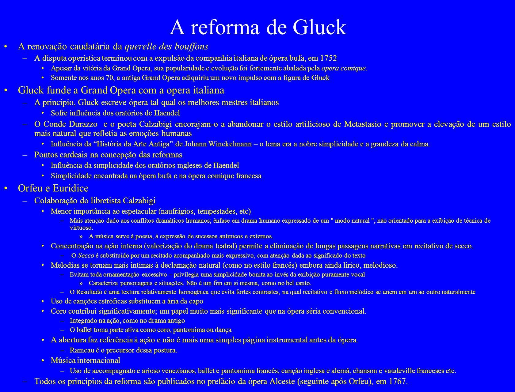 A reforma de Gluck A renovação caudatária da querelle des bouffons –A disputa operística terminou com a expulsão da companhia italiana de ópera bufa,
