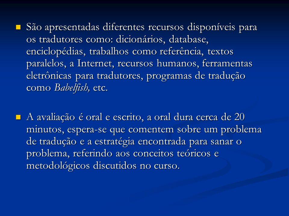 São apresentadas diferentes recursos disponíveis para os tradutores como: dicionários, database, enciclopédias, trabalhos como referência, textos para