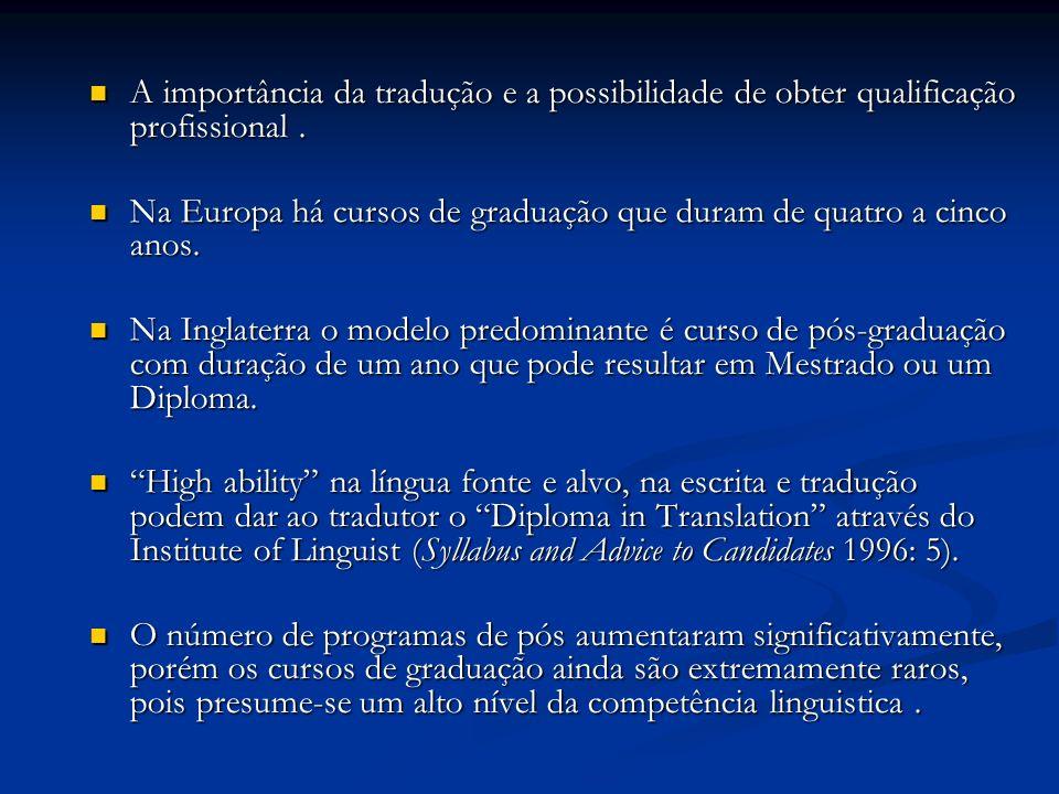 A importância da tradução e a possibilidade de obter qualificação profissional. A importância da tradução e a possibilidade de obter qualificação prof