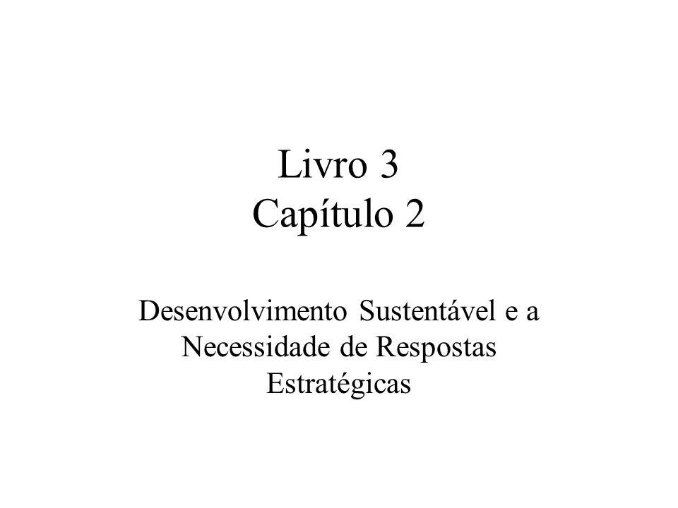 Livro 3 Capítulo 2 Desenvolvimento Sustentável e a Necessidade de Respostas Estratégicas