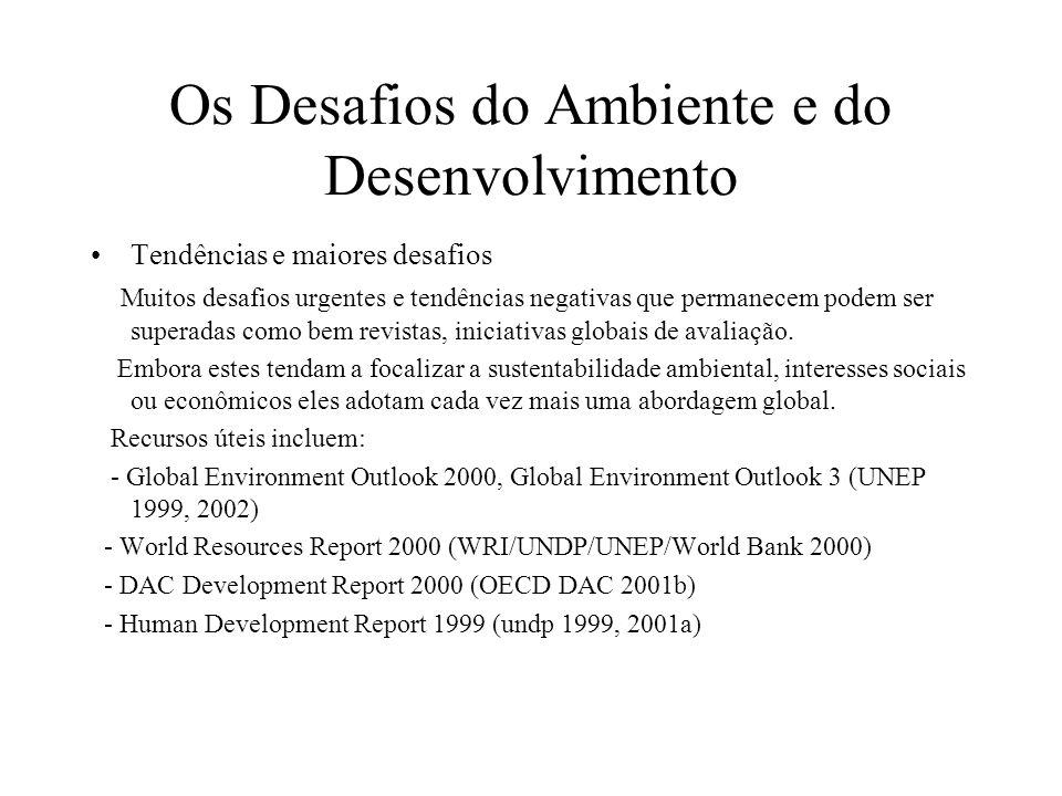 Os Desafios do Ambiente e do Desenvolvimento Tendências e maiores desafios Muitos desafios urgentes e tendências negativas que permanecem podem ser su