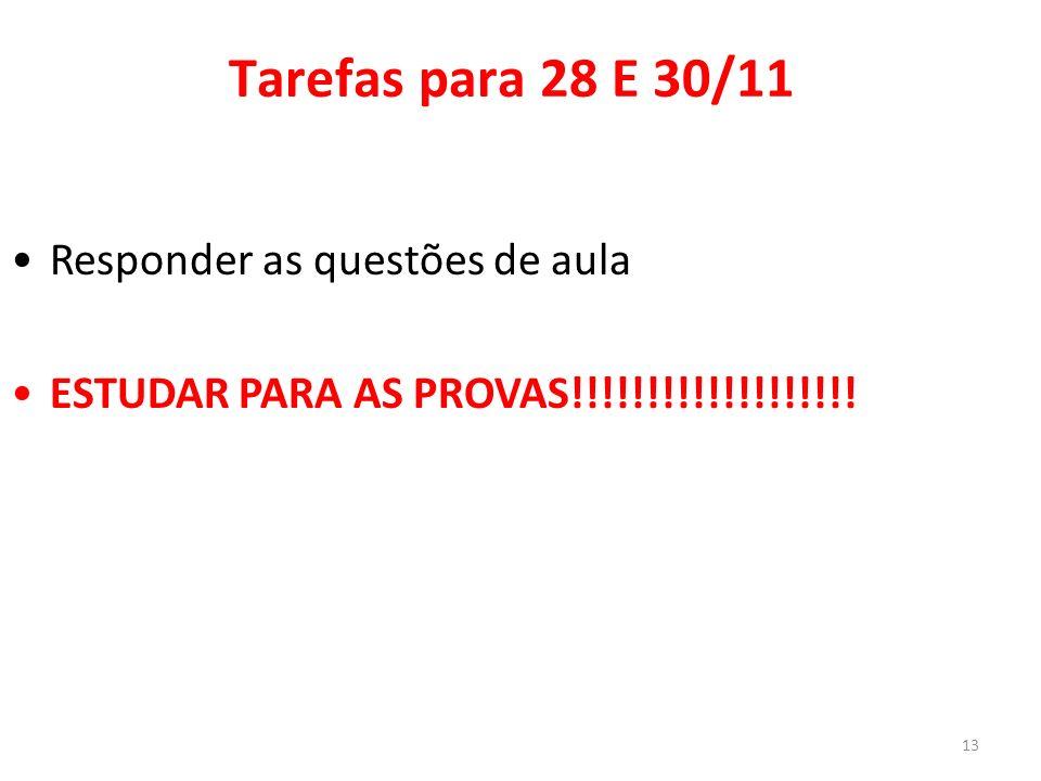 13 Responder as questões de aula ESTUDAR PARA AS PROVAS!!!!!!!!!!!!!!!!!!! Tarefas para 28 E 30/11