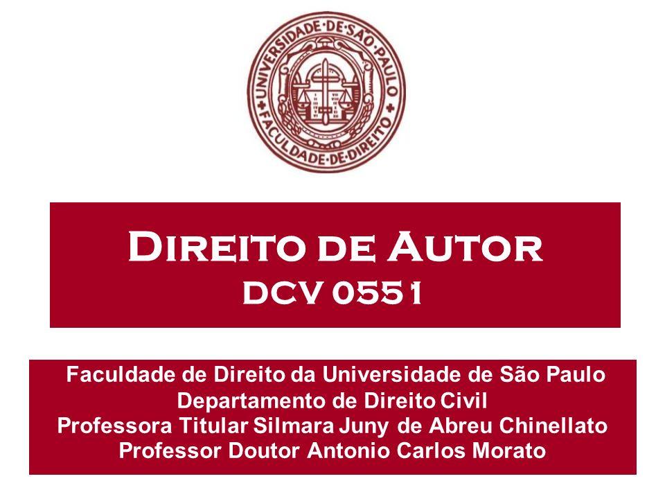 Direito de Autor DCV 0551 Faculdade de Direito da Universidade de São Paulo Departamento de Direito Civil Professora Titular Silmara Juny de Abreu Chi