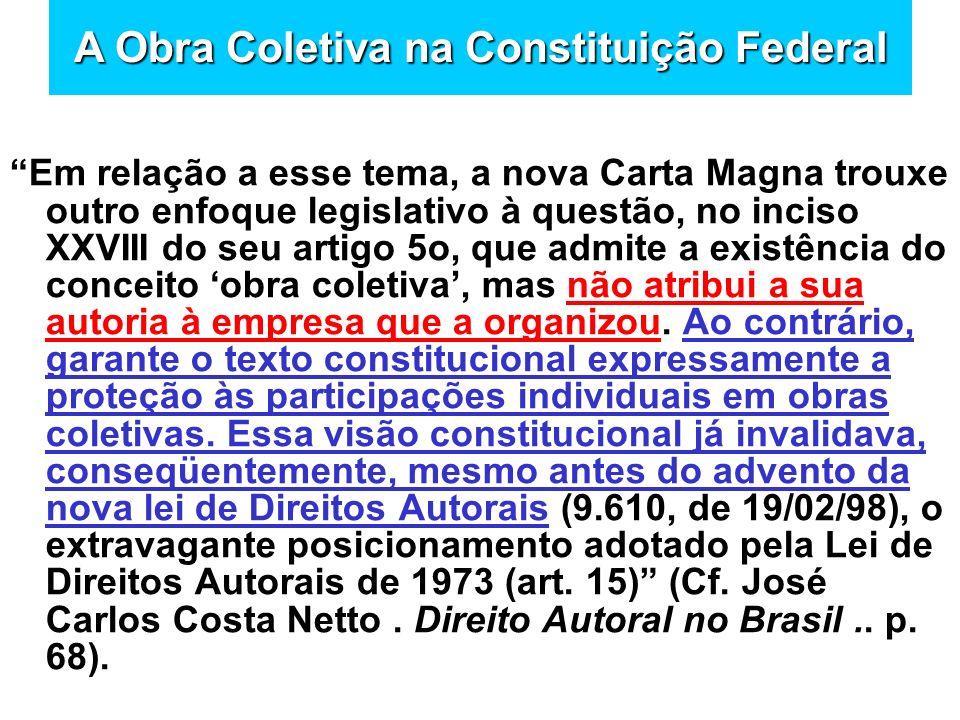 Em relação a esse tema, a nova Carta Magna trouxe outro enfoque legislativo à questão, no inciso XXVIII do seu artigo 5o, que admite a existência do c