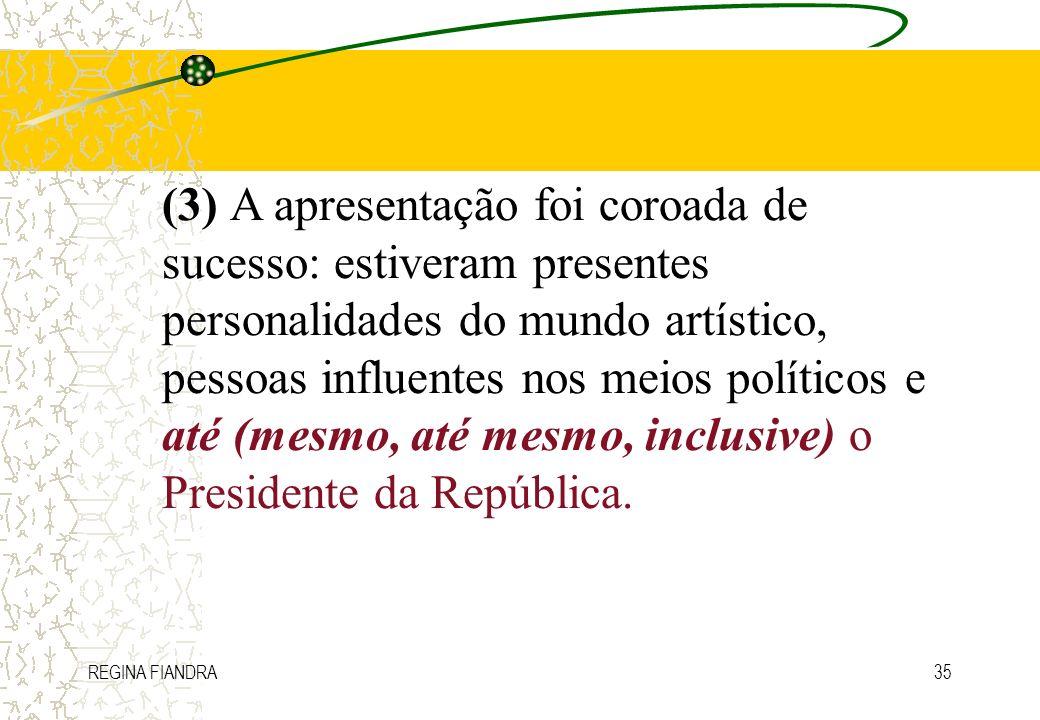 REGINA FIANDRA35 (3) A apresentação foi coroada de sucesso: estiveram presentes personalidades do mundo artístico, pessoas influentes nos meios políti