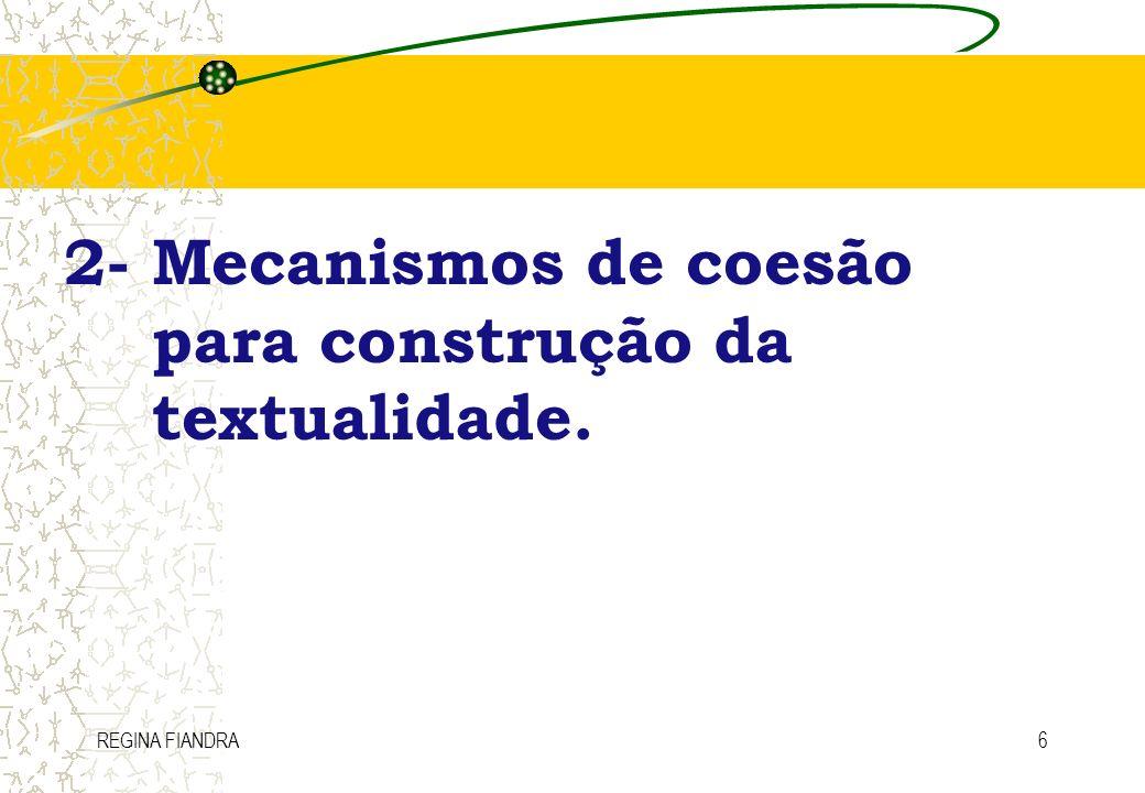 REGINA FIANDRA6 2- Mecanismos de coesão para construção da textualidade.