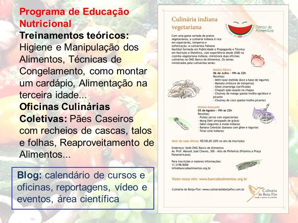 Programa de Educação Nutricional Treinamentos teóricos: Higiene e Manipulação dos Alimentos, Técnicas de Congelamento, como montar um cardápio, Alimen