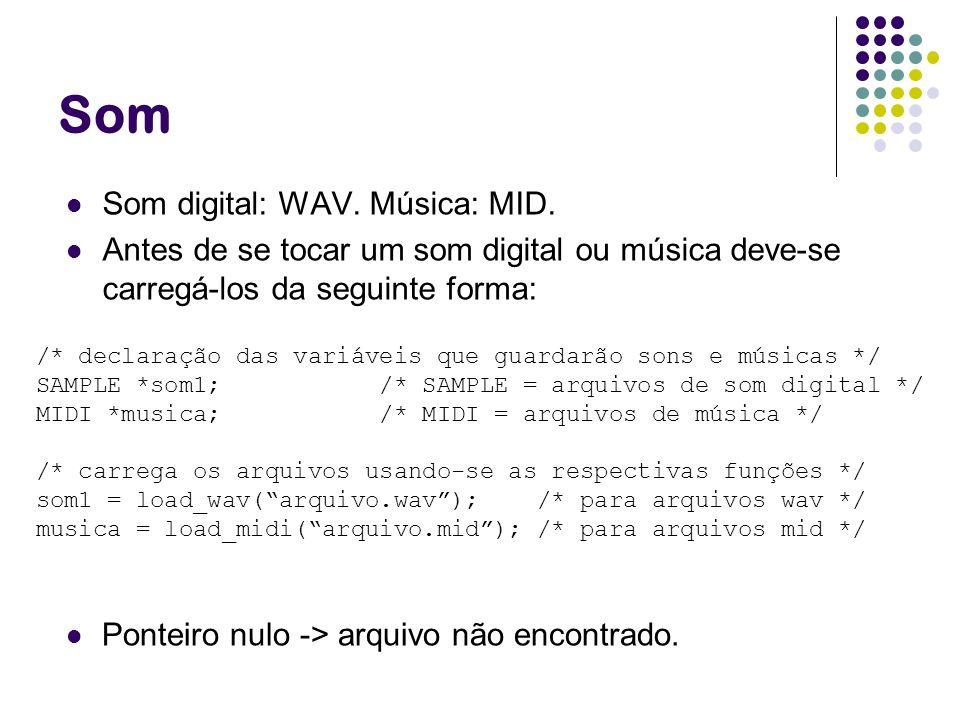Som Som digital: WAV. Música: MID. Antes de se tocar um som digital ou música deve-se carregá-los da seguinte forma: /* declaração das variáveis que g