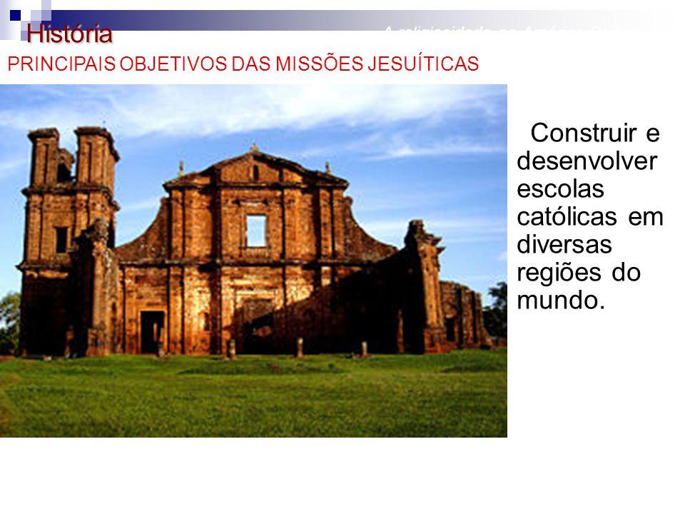História A religiosidade na América Portuguesa Ruínas jesuíticas de São Miguel, RS. Imagem: Brasil: norte, sul, leste, oeste. São Paulo: Editora Talen