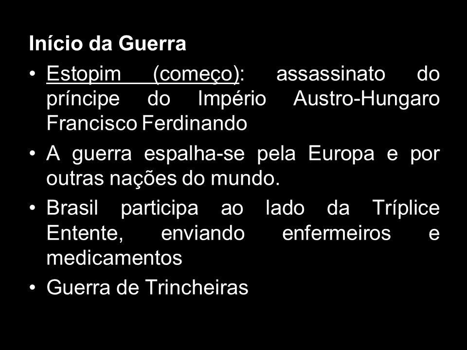Início da Guerra Estopim (começo): assassinato do príncipe do Império Austro-Hungaro Francisco Ferdinando A guerra espalha-se pela Europa e por outras