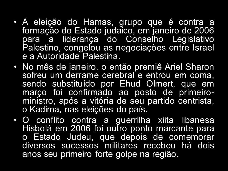 A eleição do Hamas, grupo que é contra a formação do Estado judaico, em janeiro de 2006 para a liderança do Conselho Legislativo Palestino, congelou a