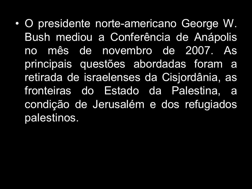 O presidente norte-americano George W. Bush mediou a Conferência de Anápolis no mês de novembro de 2007. As principais questões abordadas foram a reti