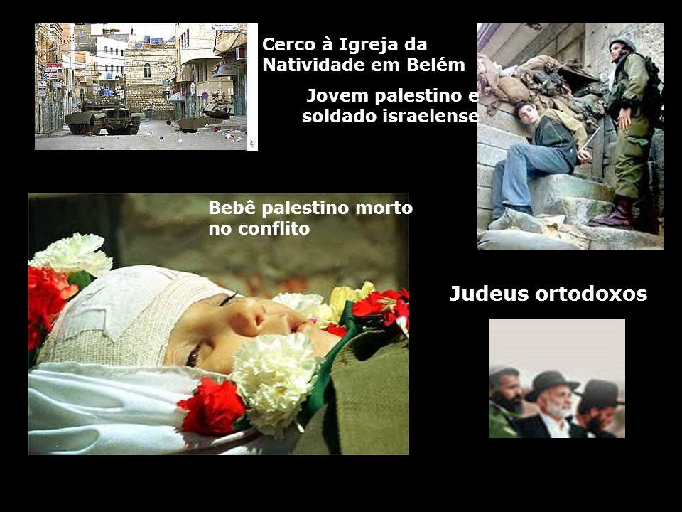 Cerco à Igreja da Natividade em Belém Jovem palestino e soldado israelense Bebê palestino morto no conflito Judeus ortodoxos