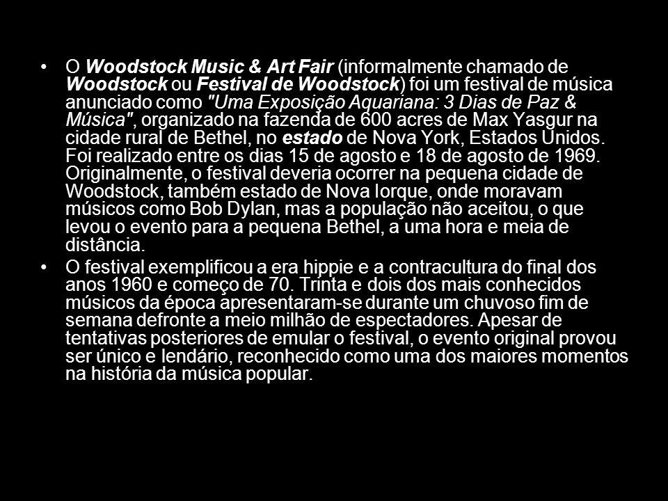 O Woodstock Music & Art Fair (informalmente chamado de Woodstock ou Festival de Woodstock) foi um festival de música anunciado como