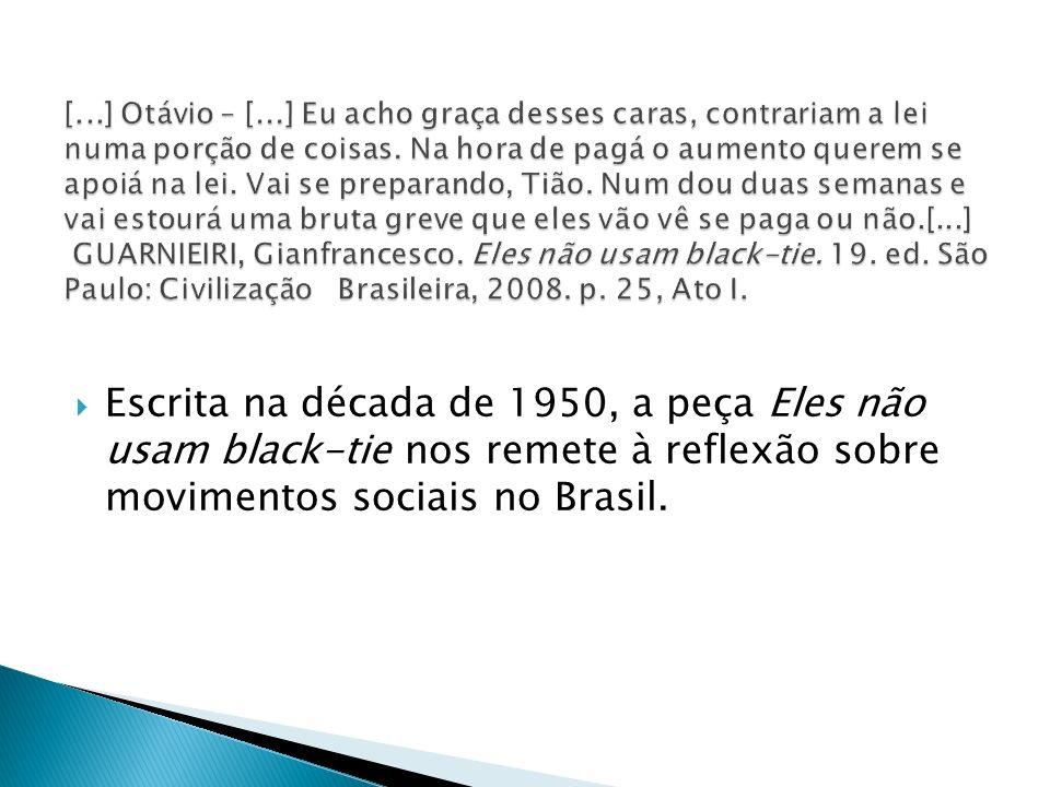 Escrita na década de 1950, a peça Eles não usam black-tie nos remete à reflexão sobre movimentos sociais no Brasil.