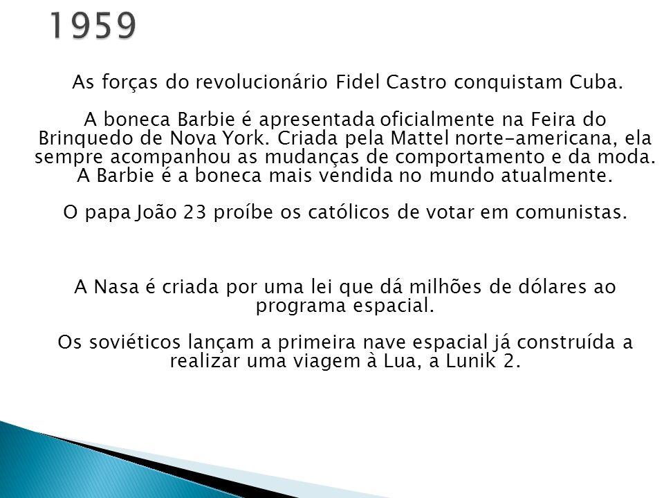 As forças do revolucionário Fidel Castro conquistam Cuba. A boneca Barbie é apresentada oficialmente na Feira do Brinquedo de Nova York. Criada pela M