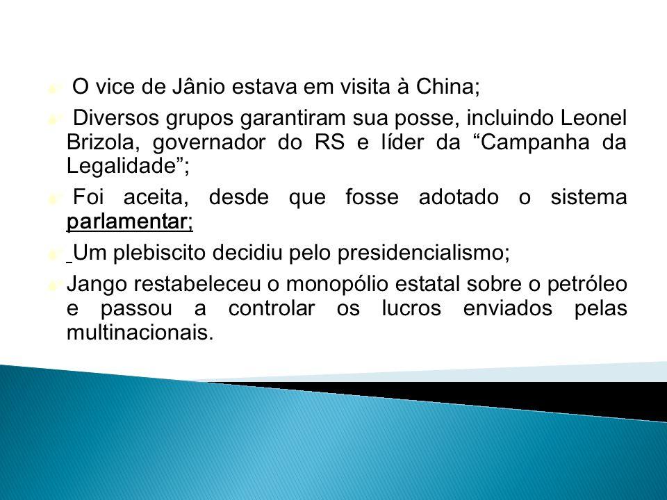 O vice de Jânio estava em visita à China; Diversos grupos garantiram sua posse, incluindo Leonel Brizola, governador do RS e líder da Campanha da Lega