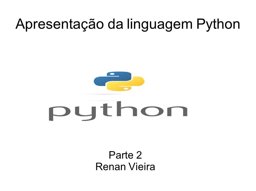 Apresentação da linguagem Python Parte 2 Renan Vieira