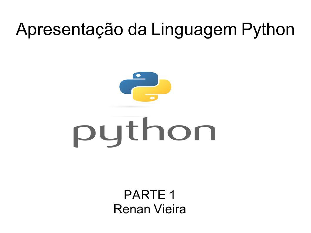 Apresentação da Linguagem Python PARTE 1 Renan Vieira