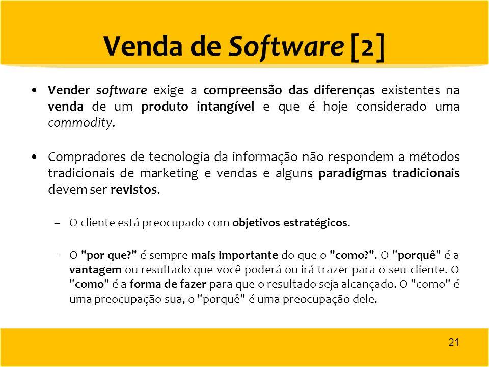 Venda de Software [2] Vender software exige a compreensão das diferenças existentes na venda de um produto intangível e que é hoje considerado uma com