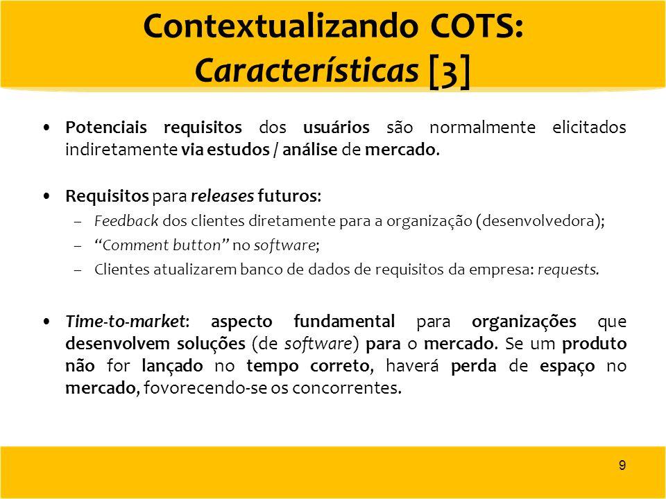 Marketing e Vendas em Empresas de Pacotes de Software: Modelo [1] De acordo com [3], os principais objetivos do desenv0lvimento e comercialização de produtos de software são: conteúdo correto para o mercado correto e no tempo correto.