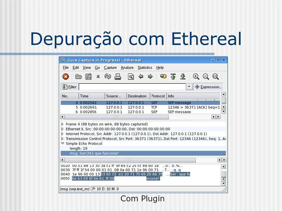 Depuração com Ethereal Com Plugin