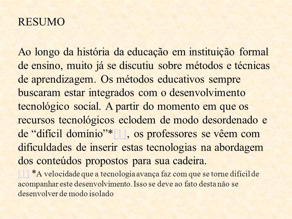 RESUMO Ao longo da história da educação em instituição formal de ensino, muito já se discutiu sobre métodos e técnicas de aprendizagem. Os métodos edu