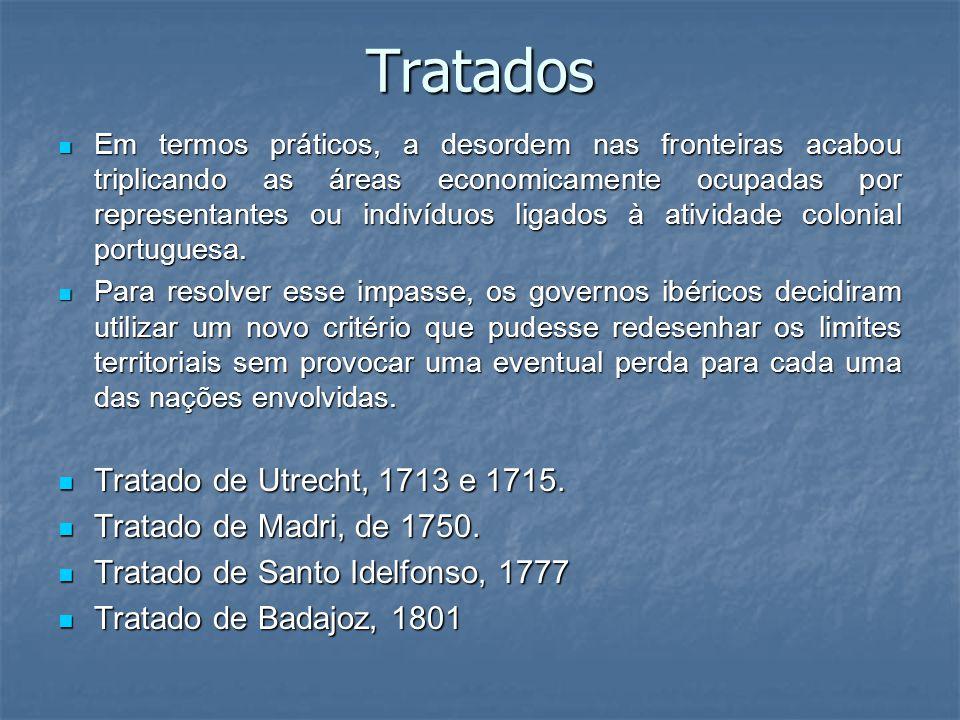 Tratados Em termos práticos, a desordem nas fronteiras acabou triplicando as áreas economicamente ocupadas por representantes ou indivíduos ligados à
