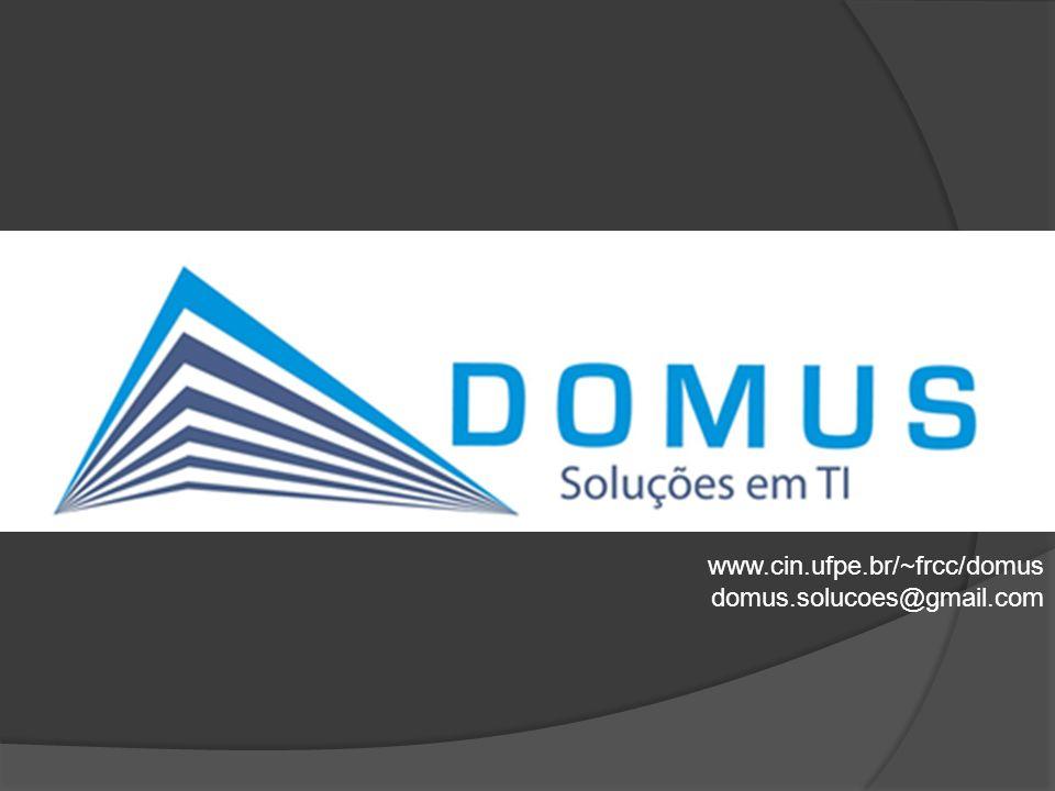 www.cin.ufpe.br/~frcc/domus domus.solucoes@gmail.com