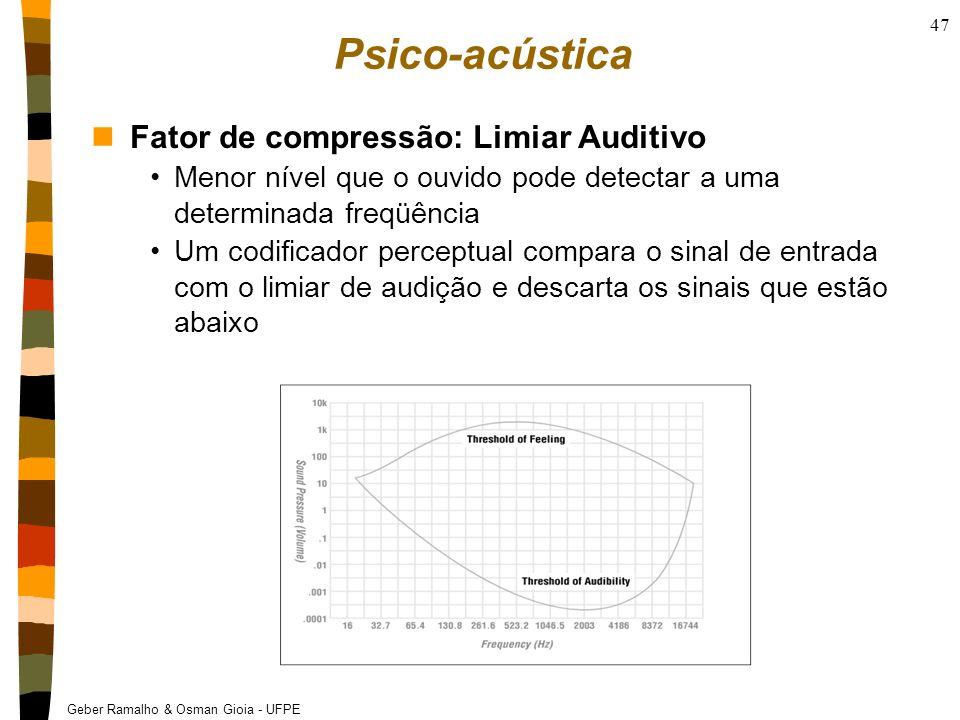 Geber Ramalho & Osman Gioia - UFPE 47 Psico-acústica nFator de compressão: Limiar Auditivo Menor nível que o ouvido pode detectar a uma determinada fr