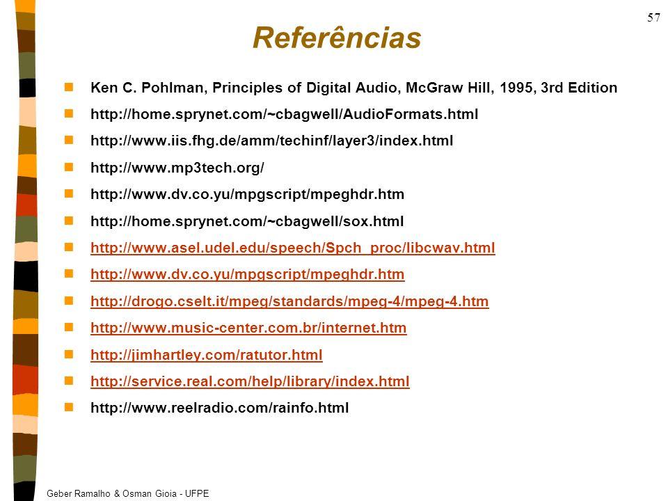 Geber Ramalho & Osman Gioia - UFPE 57 Referências nKen C. Pohlman, Principles of Digital Audio, McGraw Hill, 1995, 3rd Edition nhttp://home.sprynet.co