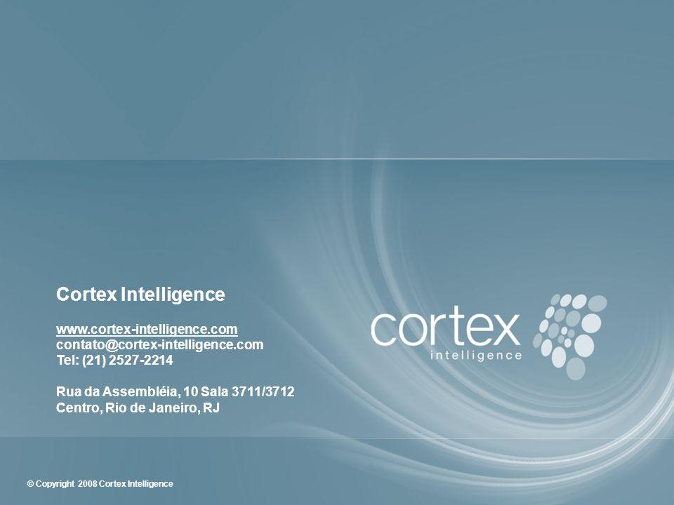 31 © Copyright 2008 Cortex Intelligence Cortex Intelligence www.cortex-intelligence.com contato@cortex-intelligence.com Tel: (21) 2527-2214 Rua Volunt