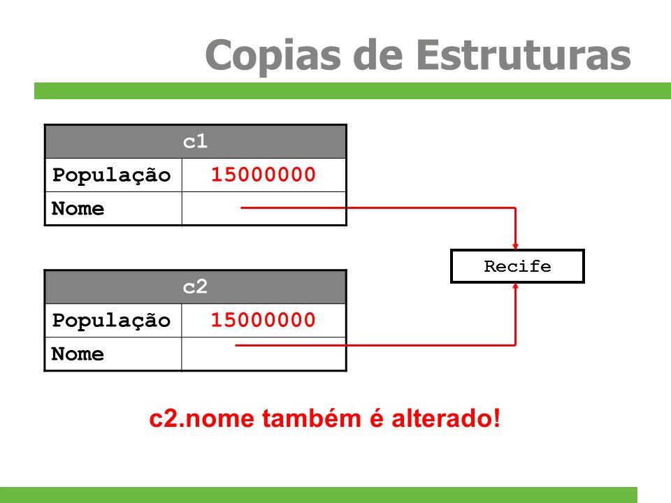 Copias de Estruturas Recife c2.nome também é alterado! c2 População15000000 Nome c1 População15000000 Nome