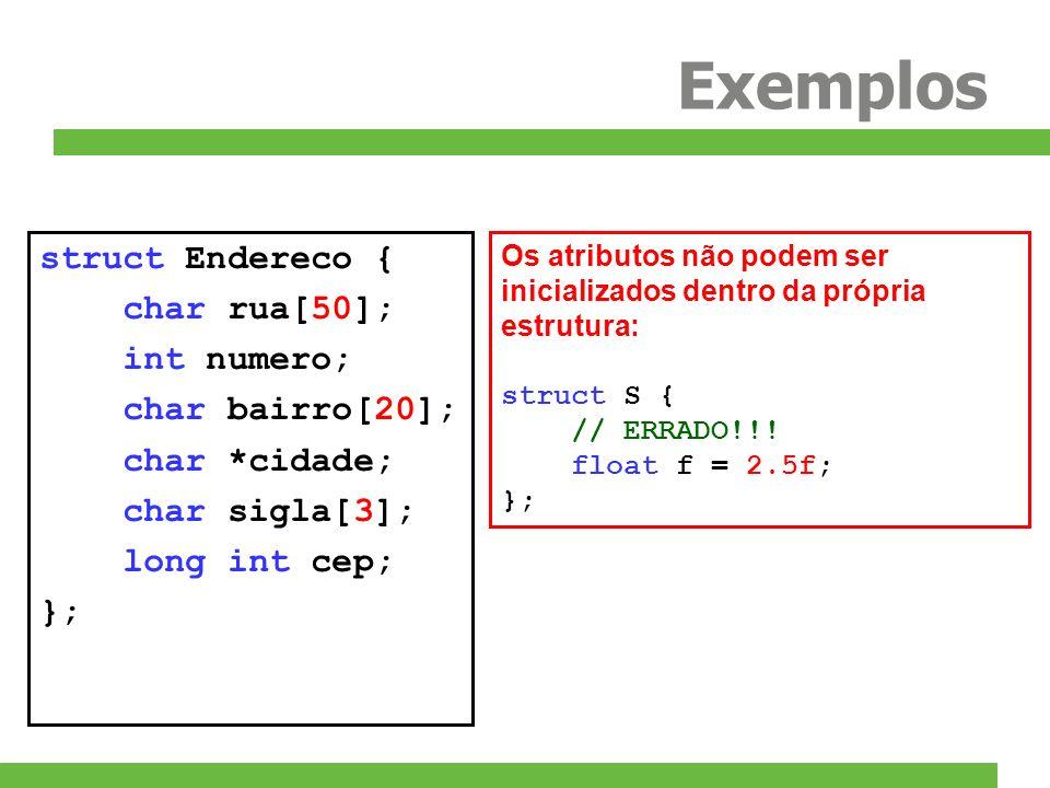 Estruturas Podemos restringir o número exato de bits que cada campo para o comportamento do campo Exemplo: struct Exemplo { int a:3; char c:4; long long l:40; };