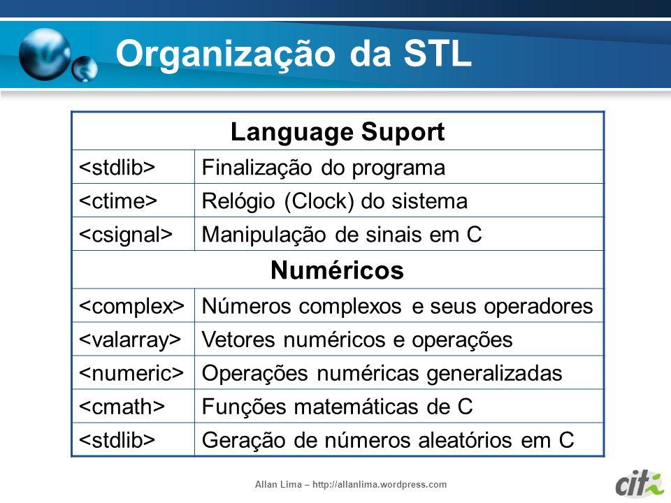 Allan Lima – http://allanlima.wordpress.com Organização da STL Language Suport Finalização do programa Relógio (Clock) do sistema Manipulação de sinai