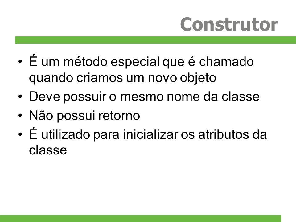 Construtor É um método especial que é chamado quando criamos um novo objeto Deve possuir o mesmo nome da classe Não possui retorno É utilizado para in
