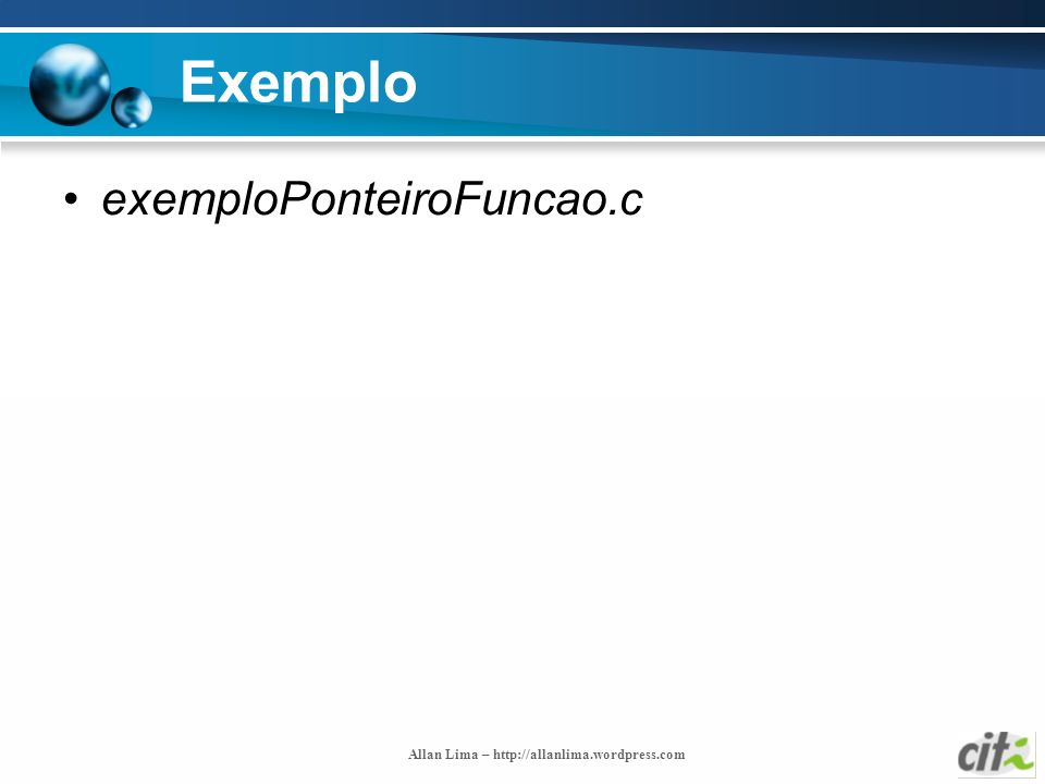 Allan Lima – http://allanlima.wordpress.com Exemplo exemploPonteiroFuncao.c