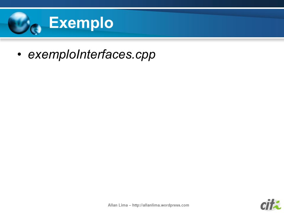 Allan Lima – http://allanlima.wordpress.com Exemplo exemploInterfaces.cpp