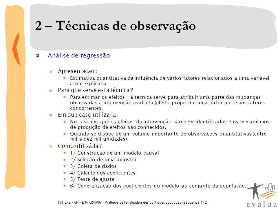 T9112XB - CH - ENA CISAP09 - Pratique de l'évaluation des politiques publiques - Séquence 4 - 2 2 – Técnicas de observação Análise de regressão Aprese