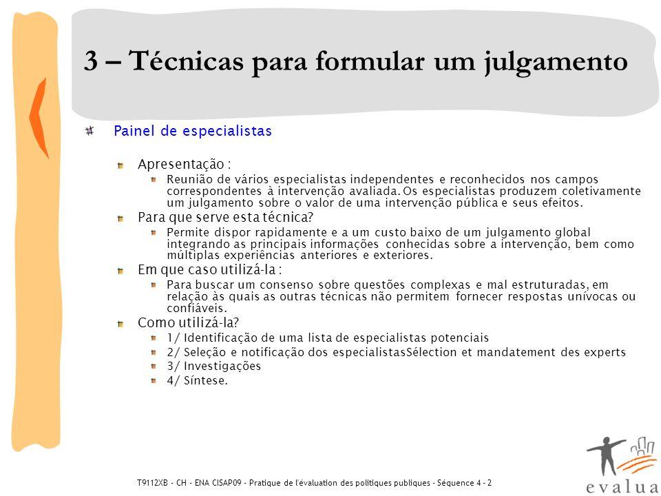 T9112XB - CH - ENA CISAP09 - Pratique de l'évaluation des politiques publiques - Séquence 4 - 2 3 – Técnicas para formular um julgamento Painel de esp