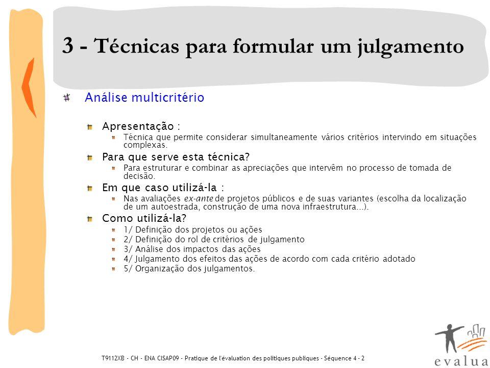 T9112XB - CH - ENA CISAP09 - Pratique de l'évaluation des politiques publiques - Séquence 4 - 2 3 - Técnicas para formular um julgamento Análise multi