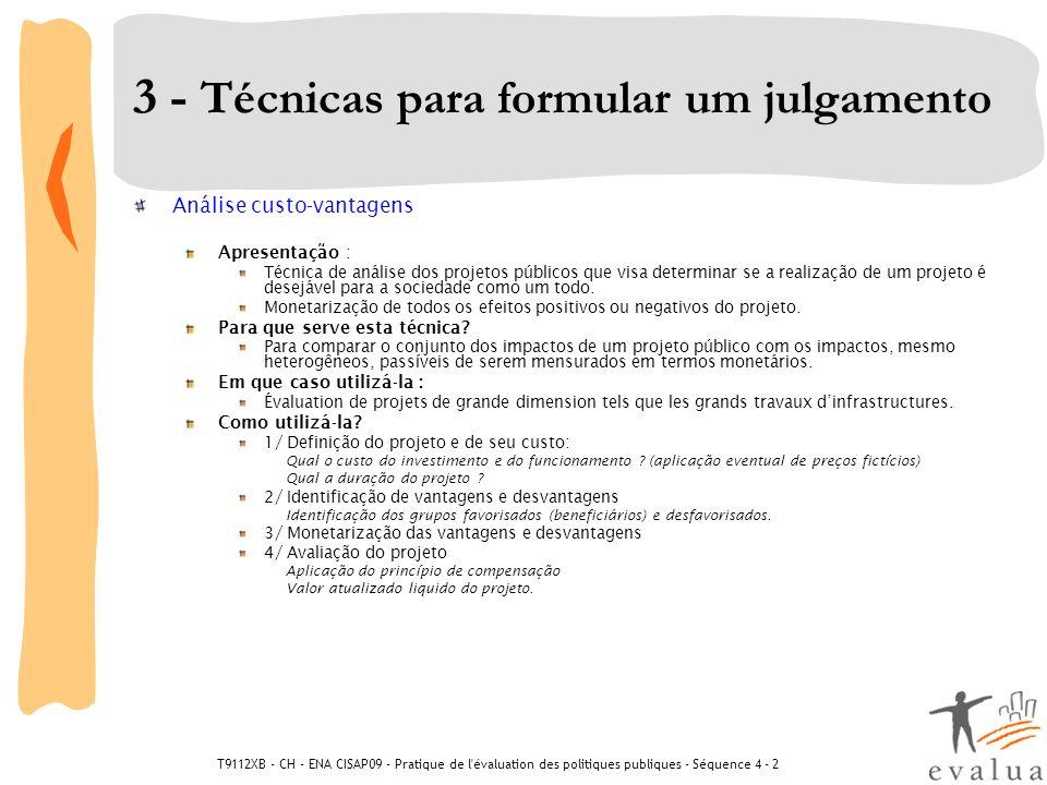 T9112XB - CH - ENA CISAP09 - Pratique de l'évaluation des politiques publiques - Séquence 4 - 2 3 - Técnicas para formular um julgamento Análise custo